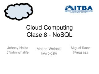 Cloud  Computing Clase  8 -  NoSQL