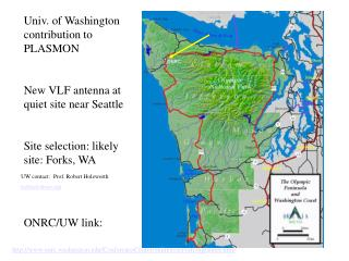 Univ. of Washington contribution to PLASMON New VLF antenna at quiet site near Seattle