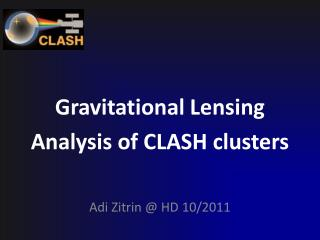 Gravitational Lensing Analysis of CLASH clusters