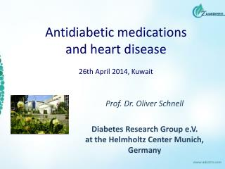 Antidiabetic medications  and heart disease 26th April 2014, Kuwait
