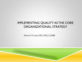 Implementing Quality as the core organizational strategy