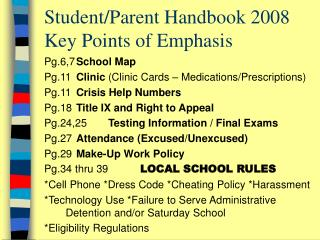 Student/Parent Handbook 2008 Key Points of Emphasis