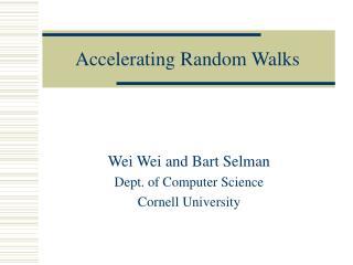 Accelerating Random Walks