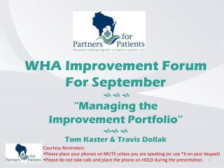 "WHA Improvement Forum For September     ""Managing the  Improvement Portfolio""  "