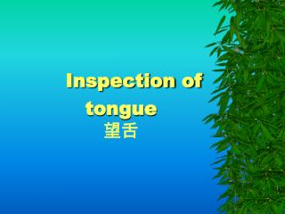 Inspection of tongue 望舌