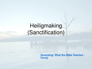Heiligmaking  (Sanctification)