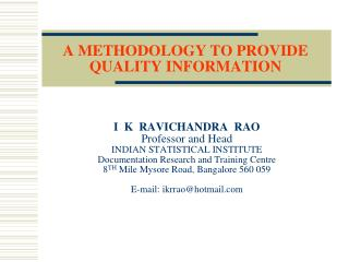 A METHODOLOGY TO PROVIDE QUALITY INFORMATION