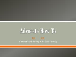 Advocate How To