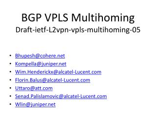 BGP VPLS  Multihoming Draft-ietf-L2vpn-vpls-multihoming-05
