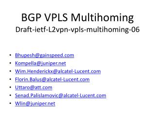BGP VPLS  Multihoming Draft-ietf-L2vpn-vpls-multihoming-06
