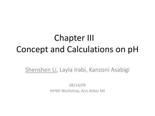 Chapter III	 Concept and Calculations on pH