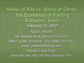 Stacks of Bills vs. Stacks of Genes: The Economics of Planting Transgenic Seeds February 23, 2007