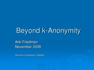 Beyond k-Anonymity