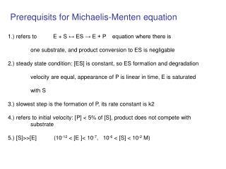 Prerequisits for Michaelis-Menten equation