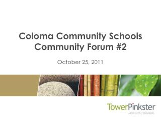 Coloma Community Schools Community Forum #2 October 25, 2011