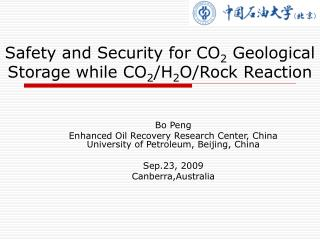 Safety and Security for CO 2  Geological Storage while CO 2 /H 2 O/Rock Reaction