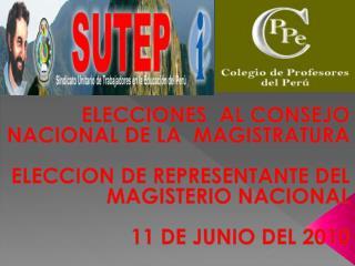 ELECCIONES  AL CONSEJO NACIONAL DE LA  MAGISTRATURA