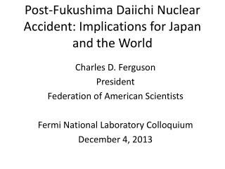 Post-Fukushima Daiichi Nuclear Accident: Implications for Japan and the World