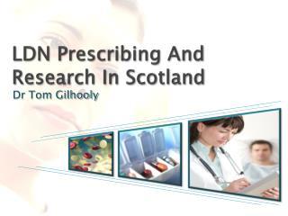 LDN Prescribing And Research In Scotland