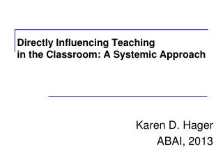 Directly Influencing Teaching  in the Classroom: A Systemic Approach