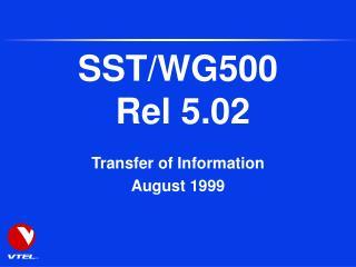 SST/WG500  Rel 5.02