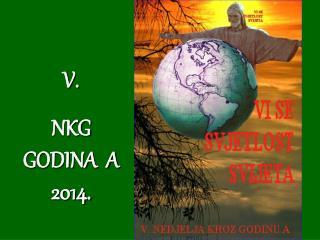 V.  NKG GODINA  A 2014.