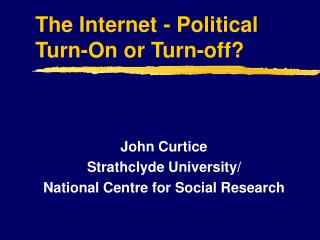 The Internet - Political Turn-On or Turn-off?