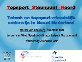 T opsport   S teunpunt   N oord Talent- en topsport-vriendelijk onderwijs in Noord Nederland