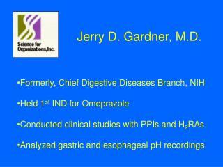 Jerry D. Gardner, M.D.