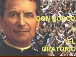 DON BOSCO Y  EL ORATORIO