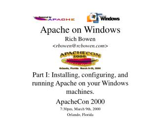 Apache on Windows Rich Bowen <rbowen@rcbowen>