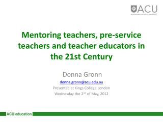 Mentoring teachers, pre-service teachers and teacher educators in the 21st Century