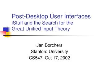 Post-Desktop User Interfaces  iStuff and the Search for the Great Unified Input Theory