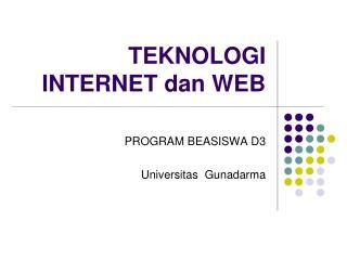 TEKNOLOGI INTERNET  dan  WEB