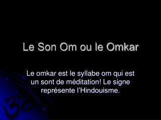 Le Son Om ou le Omkar