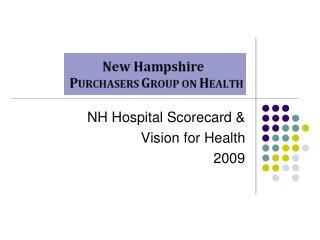 NH Hospital Scorecard &  Vision for Health 2009