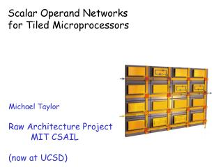 Scalar Operand Networks for Tiled Microprocessors