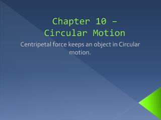 Chapter  10 – Circular Motion