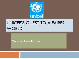 Unicef's quest to a fairer world