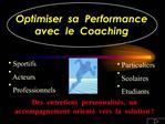 Optimiser  sa  Performance  avec  le  Coaching