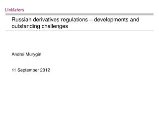 Russian derivatives regulations – developments  and  outstanding challenges