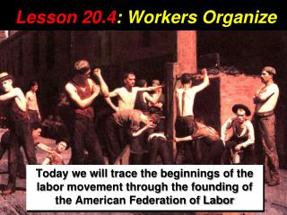 Lesson 20.4 : Workers Organize