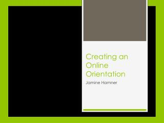 Creating an Online Orientation