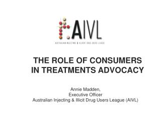 THE ROLE OF CONSUMERS IN TREATMENTS ADVOCACY