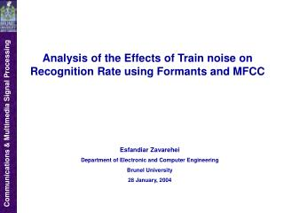 Analysis of the Effects of Train noise on Recognition Rate using Formants and MFCC