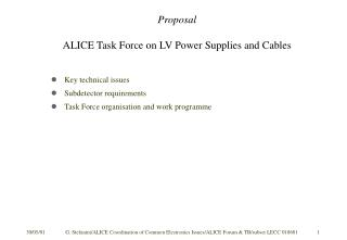 Proposal ALICE Task Force on LV Power Supplies and Cables