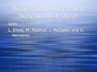 Analysis and Prediction of a Noisy Nonlinear Ocean