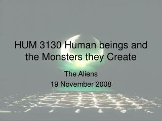 HUM 3130 Human beings and the Monsters they Create