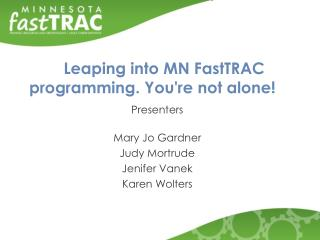 Leaping into  MN  FastTRAC programming. You're not alone!