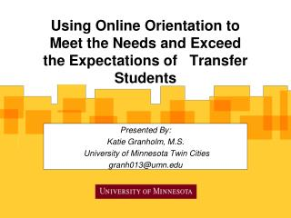 Using Online Orientation to Meet the Needs and Exceed the Expectations of   Transfer Students